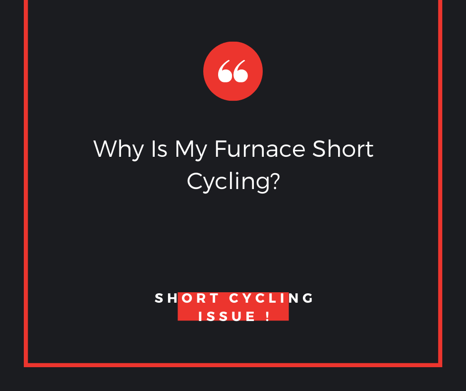 Why Is My Furnace Short Cycling